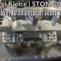 Targi Kielce - STOM 2018 - obróbka, automatyzacja, skany