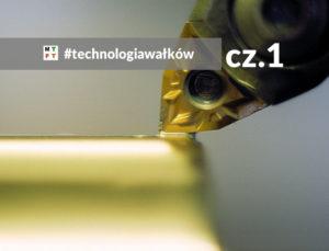 technologia wałków - proces technologiczny wału