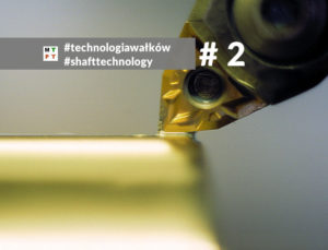 shaft technology - technologia wałków - technological process - proces technologiczny